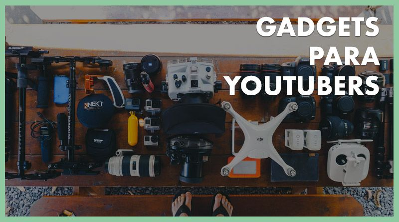 Gadgets para youtubers